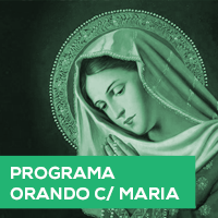 Programa Orando com Maria